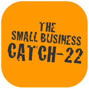 Small Business Tips - The Catch 22