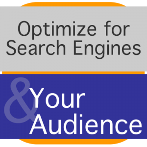 Search engine optimization tip: Optimize for your search engines and your audience.